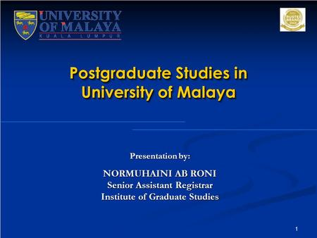Postgraduate Studies in University <strong>of</strong> Malaya