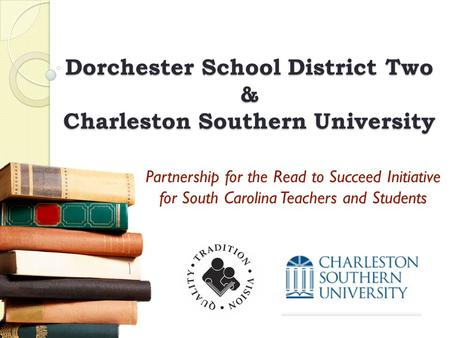 Dorchester School District Two & Charleston Southern University