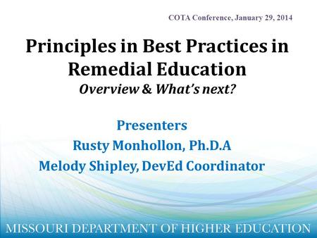 Presenters Rusty Monhollon, Ph.D.A Melody Shipley, DevEd Coordinator