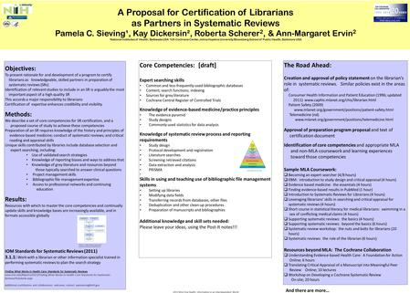 A Proposal for Certification of Librarians as Partners in Systematic Reviews Pamela C. Sieving¹, Kay Dickersin², Roberta Scherer 2, & Ann-Margaret Ervin.