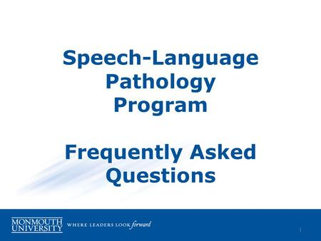 Speech-Language Pathology Program Frequently Asked Questions 1.