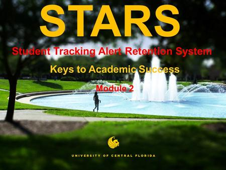 STARS Student Tracking Alert Retention System Keys to Academic Success Module 2.