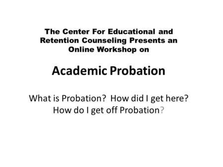 What is Probation? How did I get here? How do I get off Probation?
