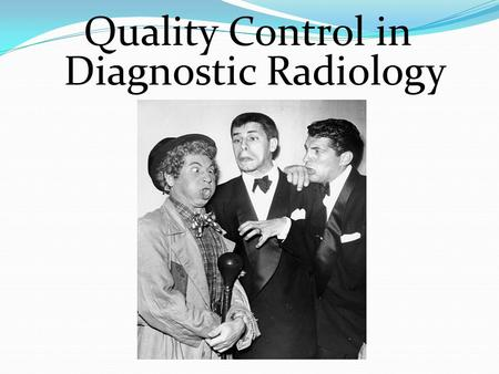 Quality Control in Diagnostic Radiology