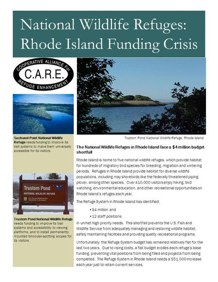 The National Wildlife Refuges in Rhode Island face a $4 million budget shortfall Rhode Island is home to five national wildlife refuges, which provide.