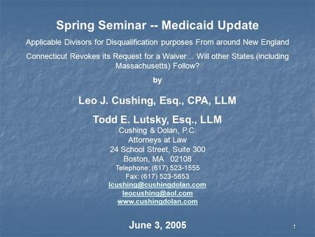 1 Spring Seminar -- Medicaid Update Applicable Divisors for Disqualification purposes From around New England Connecticut Revokes its Request for a Waiver…