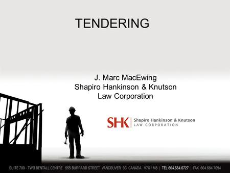 TENDERING J. Marc MacEwing Shapiro Hankinson & Knutson Law Corporation.