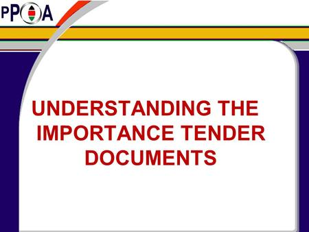 UNDERSTANDING THE IMPORTANCE TENDER DOCUMENTS