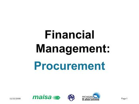 11/21/2008 Page 1 Financial Management: Procurement.