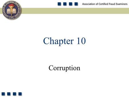 1 Corruption Chapter 10. 2 What are the two principle schemes involving bribery? Pop Quiz.