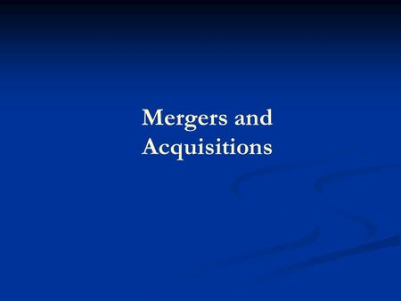 "Mergers and Acquisitions. M&A Market Market for Corporate Control Competition for control of firm assets Associated with Downsizing ""It's amazing that."