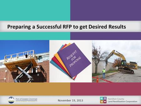 November 19, 2013 Preparing a Successful RFP to get Desired Results.