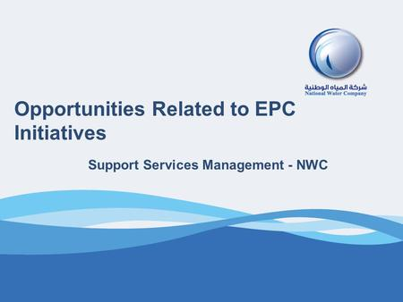 1 Opportunities Related to EPC Initiatives Support Services Management - NWC.