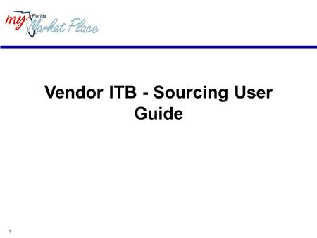 1 Vendor ITB - Sourcing User Guide. 2 Minimum System Requirements Internet connection - Modem, ISDN, DSL, T1. Your connection speed determines your access.