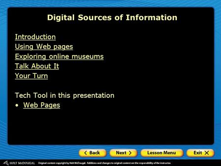 Introduction Using Web pages Exploring online museums Talk About It Your Turn Tech Tool in this presentation Web Pages Digital Sources of Information.