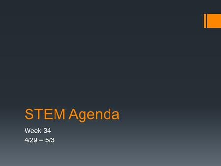 STEM Agenda Week 34 4/29 – 5/3. Agenda 4/29  Learning Target: Use knowledge of heat transfer to solve a problem.  TURN IN HEAT TRANSFER LAB!!!  PENGUIN.