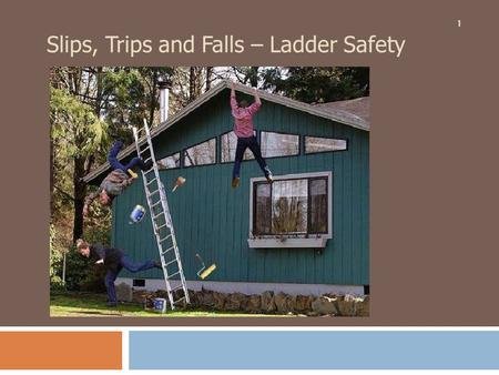 1 Slips, Trips and Falls – Ladder Safety. OSHA Region V Emphasis Program  Fall Hazards in Construction and General Industry  Effective April 1, 2013.
