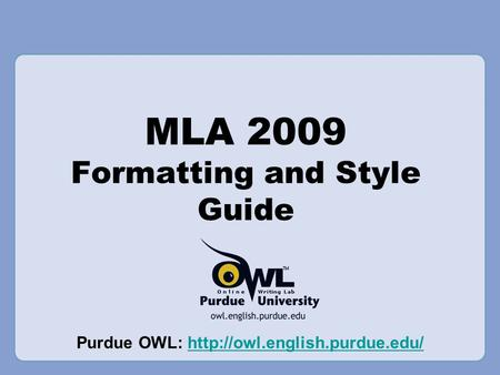 MLA 2009 Formatting and Style Guide Purdue OWL:
