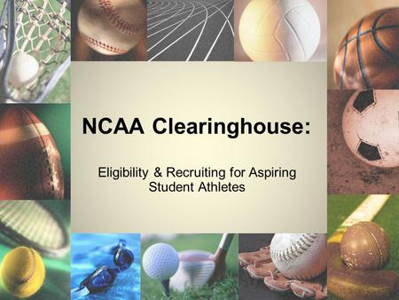 NCAA Clearinghouse: Eligibility & Recruiting for Aspiring Student Athletes.