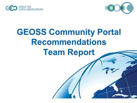 GEOSS Community Portal Recommendations Team Report.