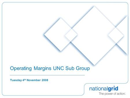 Operating Margins UNC Sub Group Tuesday 4 th November 2008.