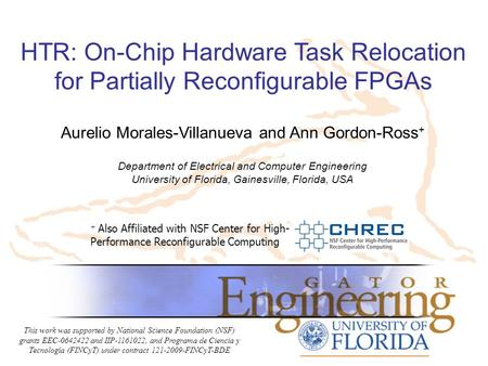 HTR: On-Chip Hardware Task Relocation for Partially Reconfigurable FPGAs + Also Affiliated with NSF Center for High- Performance Reconfigurable Computing.