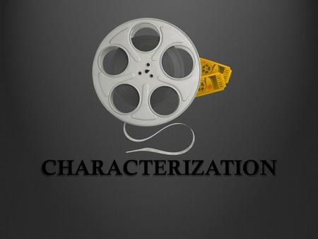 CHARACTERIZATION. Characterization is the way an author develops characters in a story. Sometimes authors use direct characterization, where they directly.