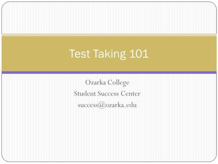 Ozarka College Student Success Center Test Taking 101.