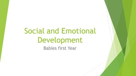 Social and Emotional Development Babies first Year.