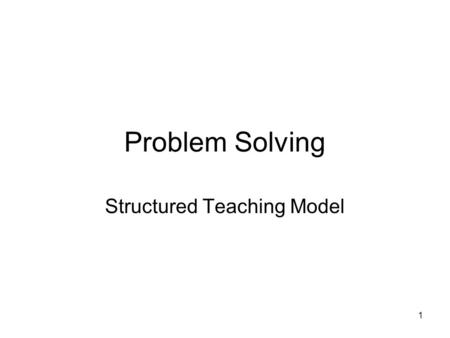 1 Problem Solving Structured Teaching Model. 2 See the world through the autism lens Understand Your Student's autism.