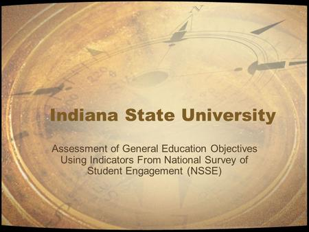 Indiana State University Assessment of General Education Objectives Using Indicators From National Survey of Student Engagement (NSSE)