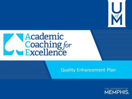 Quality Enhancement Plan. 1 2 3 4 5 Planning History Timeline What Is Academic Coaching? Pilot Study At The U of M Quality Enhancement Plan (QEP) QEP.