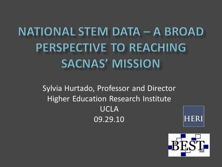 Sylvia Hurtado, Professor and Director Higher Education Research Institute UCLA 09.29.10.