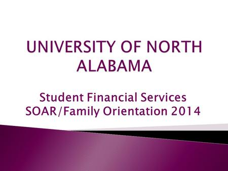 Student Financial Services SOAR/Family Orientation 2014.