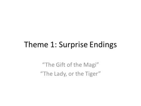 Theme 1: Surprise Endings