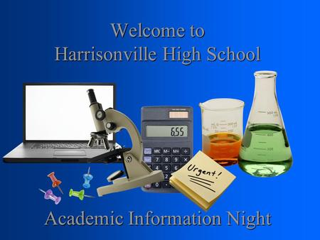 Welcome to Harrisonville High School Academic Information Night.