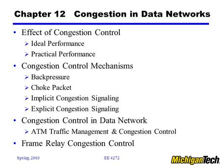 EE 4272Spring, 2003 Chapter 12 Congestion in Data Networks Effect of Congestion Control  Ideal Performance  Practical Performance Congestion Control.
