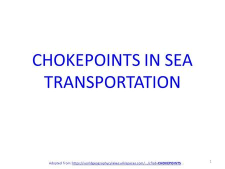 CHOKEPOINTS IN SEA TRANSPORTATION