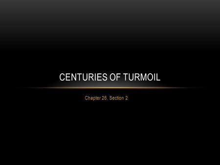 Centuries of Turmoil Chapter 26, Section 2.
