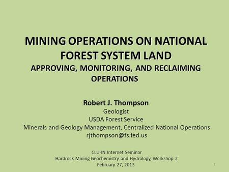 MINING OPERATIONS ON NATIONAL FOREST SYSTEM LAND APPROVING, MONITORING, AND RECLAIMING OPERATIONS MINING OPERATIONS ON NATIONAL FOREST SYSTEM LAND APPROVING,