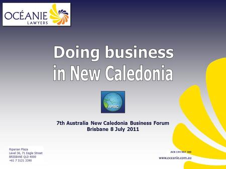 7th Australia New Caledonia Business Forum Brisbane 8 July 2011.