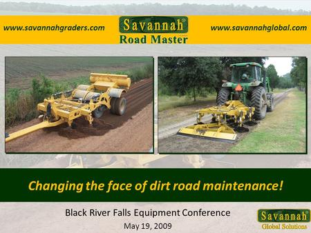 Changing the face of dirt road maintenance!