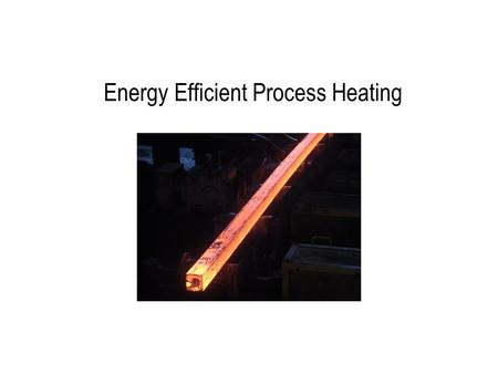 Energy Efficient Process Heating. Energy Balance on Furnace.