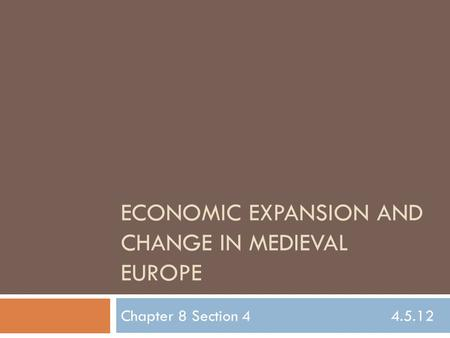 Economic Expansion and Change in Medieval Europe