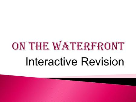 Interactive Revision. You will need a pen and paper to participate in this interactive revision.