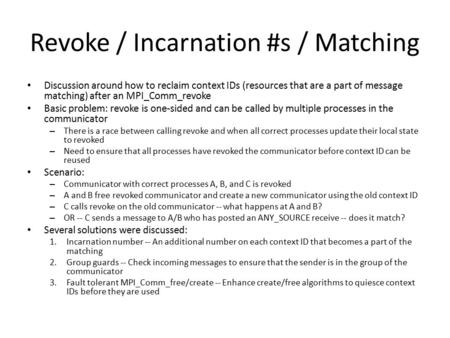 Revoke / Incarnation #s / Matching Discussion around how to reclaim context IDs (resources that are a part of message matching) after an MPI_Comm_revoke.