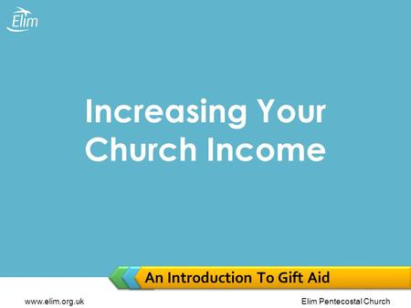 Www.elim.org.ukElim Pentecostal Church An Introduction To Gift Aid Increasing Your Church Income.