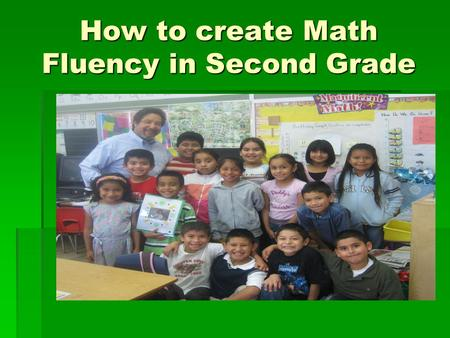 How to create Math Fluency in Second Grade. Environment  Students must have an understanding of class expectations, including expectations for participation,