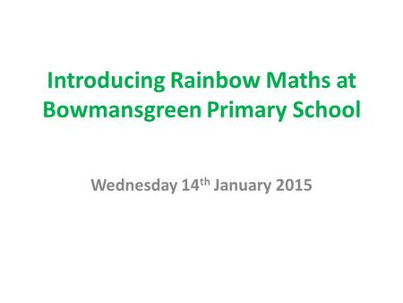 Introducing Rainbow Maths at Bowmansgreen Primary School