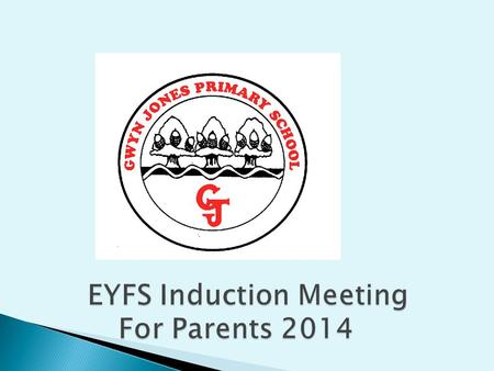 EYFS Induction Meeting For Parents 2014